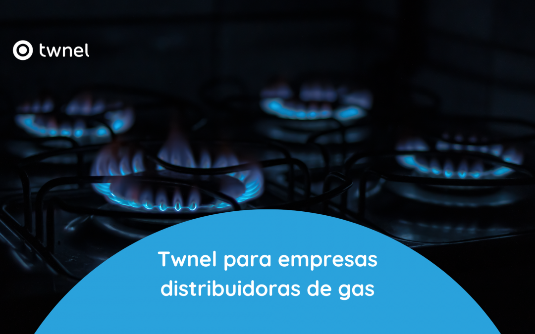 Twnel para empresas distribuidoras de gas