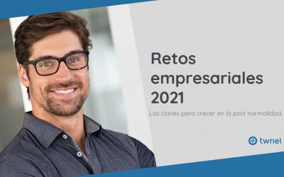 Los retos empresariales del 2021: Claves para crecer en la post normalidad