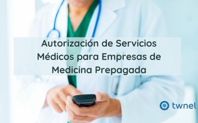 Autorización de Servicios Médicos en Empresas de Medicina Prepagada